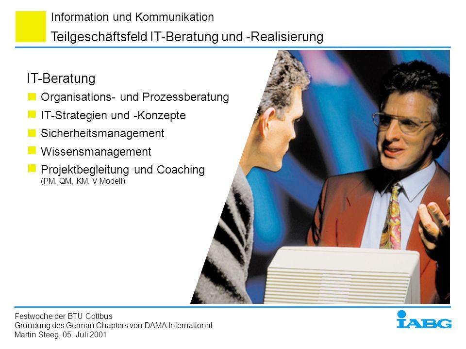 Information und Kommunikation IT-Beratung Organisations- und Prozessberatung IT-Strategien und -Konzepte Sicherheitsmanagement Wissensmanagement Proje