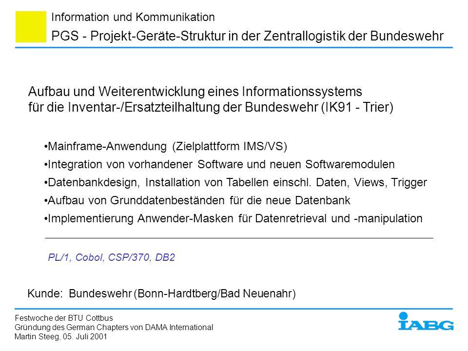 Information und Kommunikation PGS - Projekt-Geräte-Struktur in der Zentrallogistik der Bundeswehr Aufbau und Weiterentwicklung eines Informationssyste