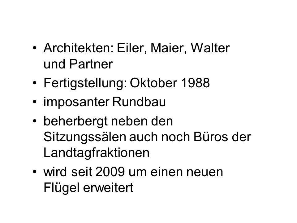 Architekten: Eiler, Maier, Walter und Partner Fertigstellung: Oktober 1988 imposanter Rundbau beherbergt neben den Sitzungssälen auch noch Büros der L