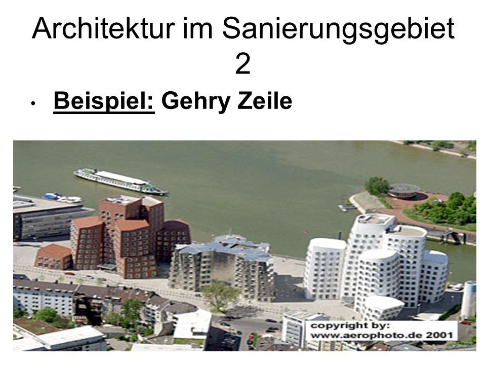 Architektur im Sanierungsgebiet 2 Beispiel: Gehry Zeile
