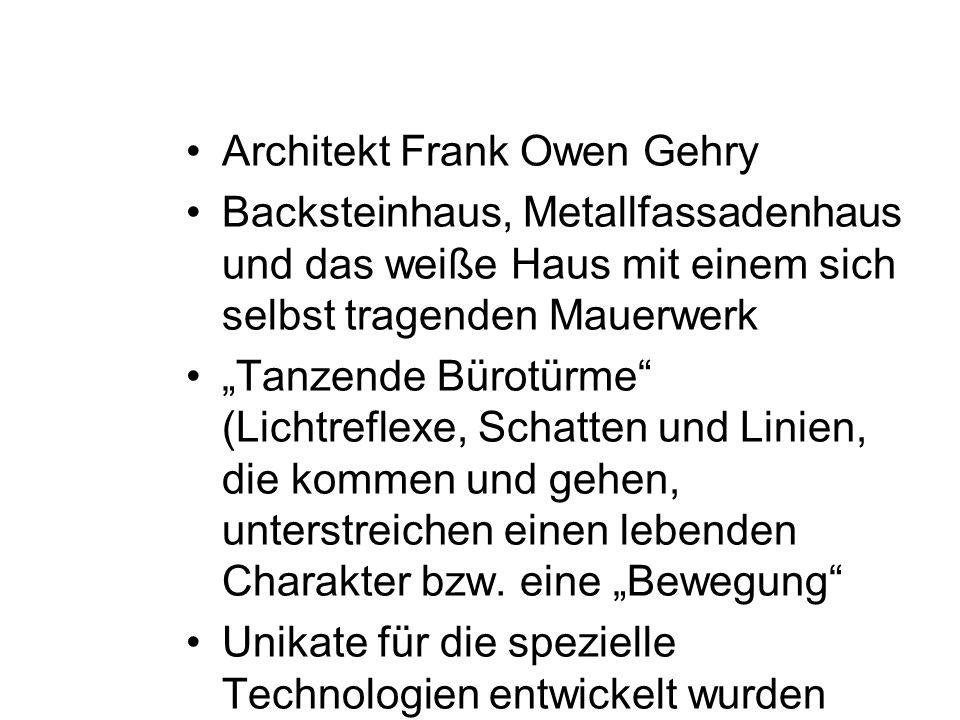 Architekt Frank Owen Gehry Backsteinhaus, Metallfassadenhaus und das weiße Haus mit einem sich selbst tragenden Mauerwerk Tanzende Bürotürme (Lichtref