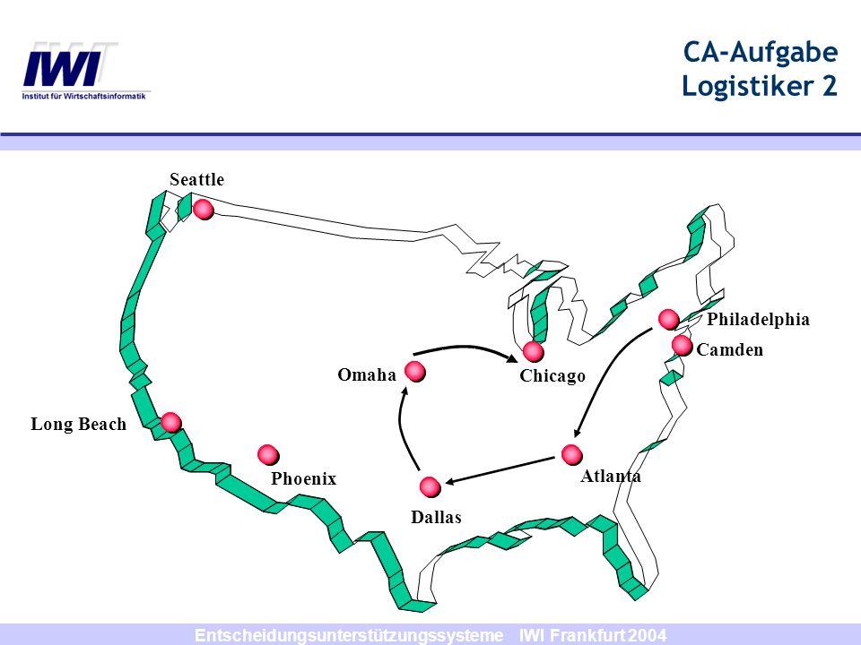 Entscheidungsunterstützungssysteme IWI Frankfurt 2004 CA-Aufgabe Logistiker 2 Seattle