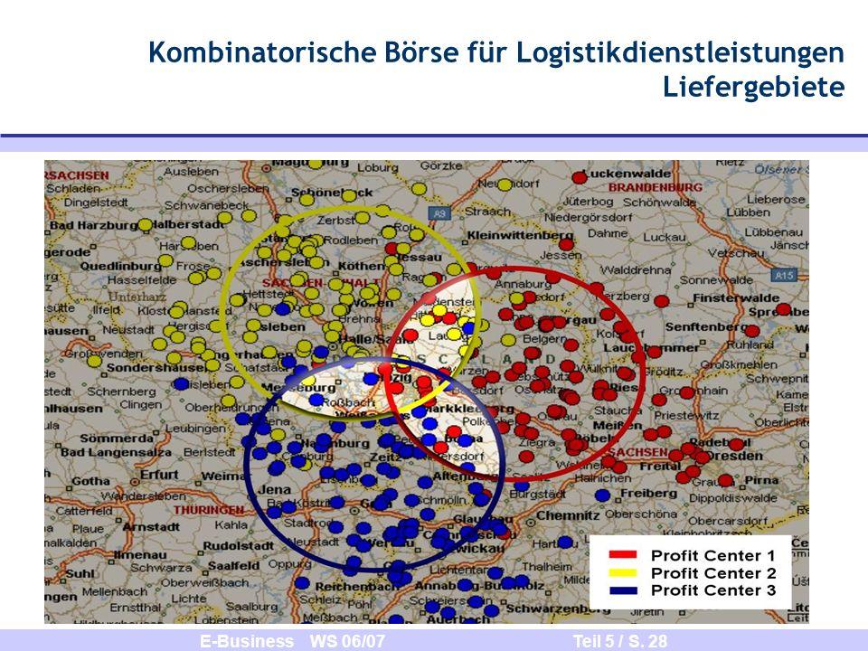 E-Business WS 06/07 Teil 5 / S. 28 Kombinatorische Börse für Logistikdienstleistungen Liefergebiete