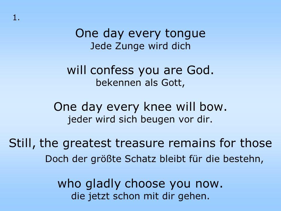 Come, now is the time to worship.Komm, jetzt ist die Zeit, wir beten an.