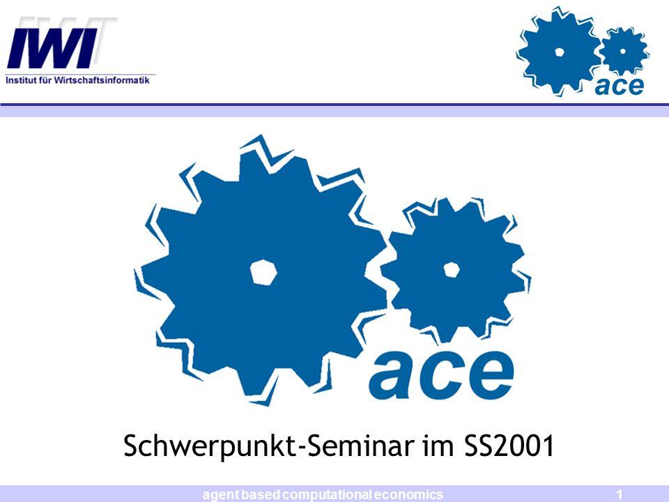 agent based computational economics1 Schwerpunkt-Seminar im SS2001