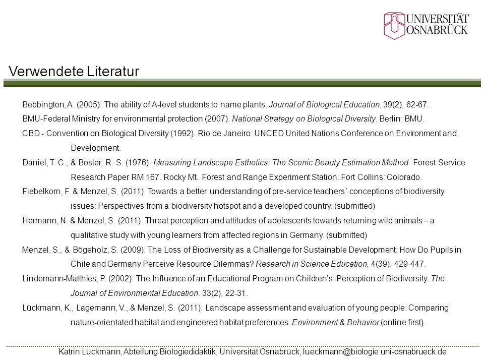 Katrin Lückmann, Abteilung Biologiedidaktik, Universität Osnabrück, lueckmann@biologie.uni-osnabrueck.de Verwendete Literatur Bebbington, A. (2005). T