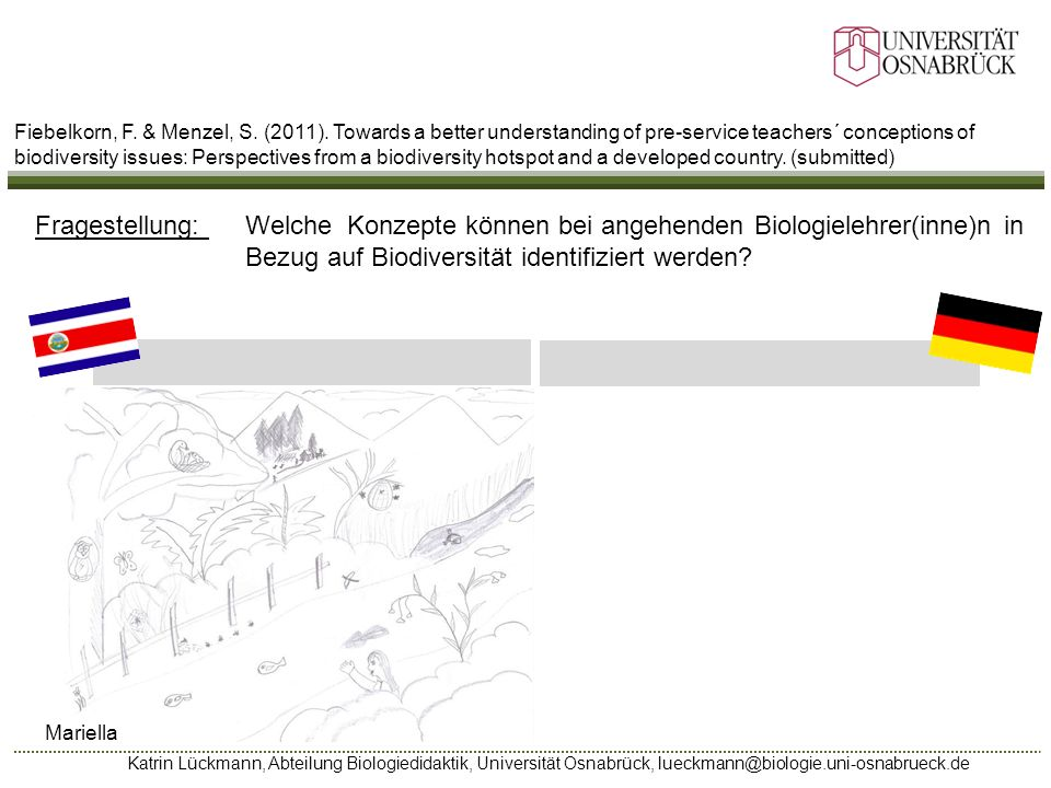 Katrin Lückmann, Abteilung Biologiedidaktik, Universität Osnabrück, lueckmann@biologie.uni-osnabrueck.de Mariella Fragestellung: Welche Konzepte könne