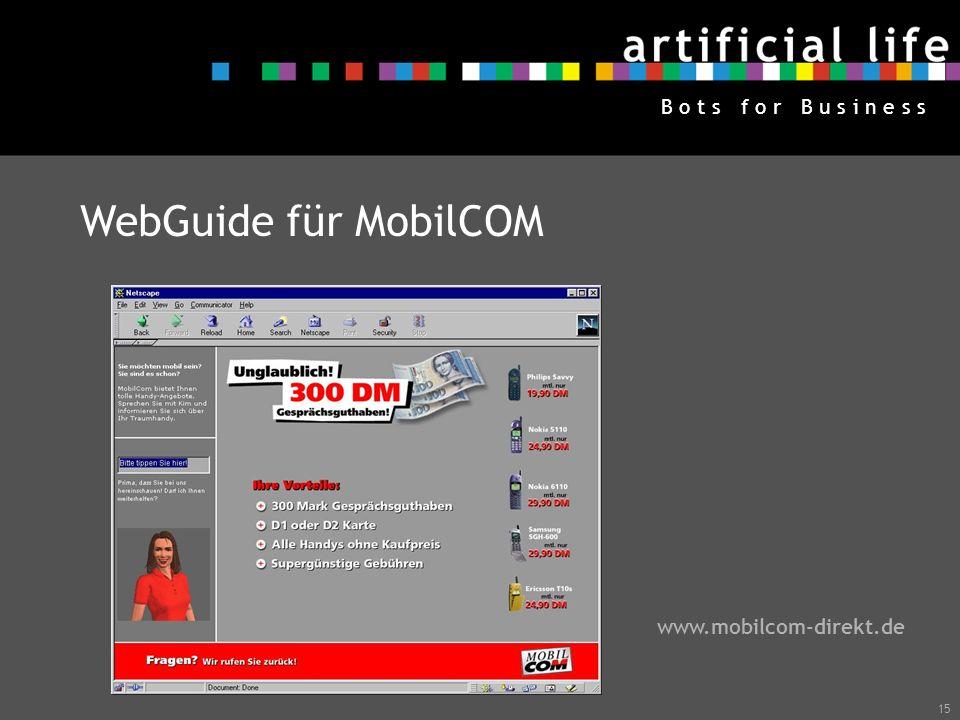 15 B o t s f o r B u s i n e s s www.mobilcom-direkt.de WebGuide für MobilCOM