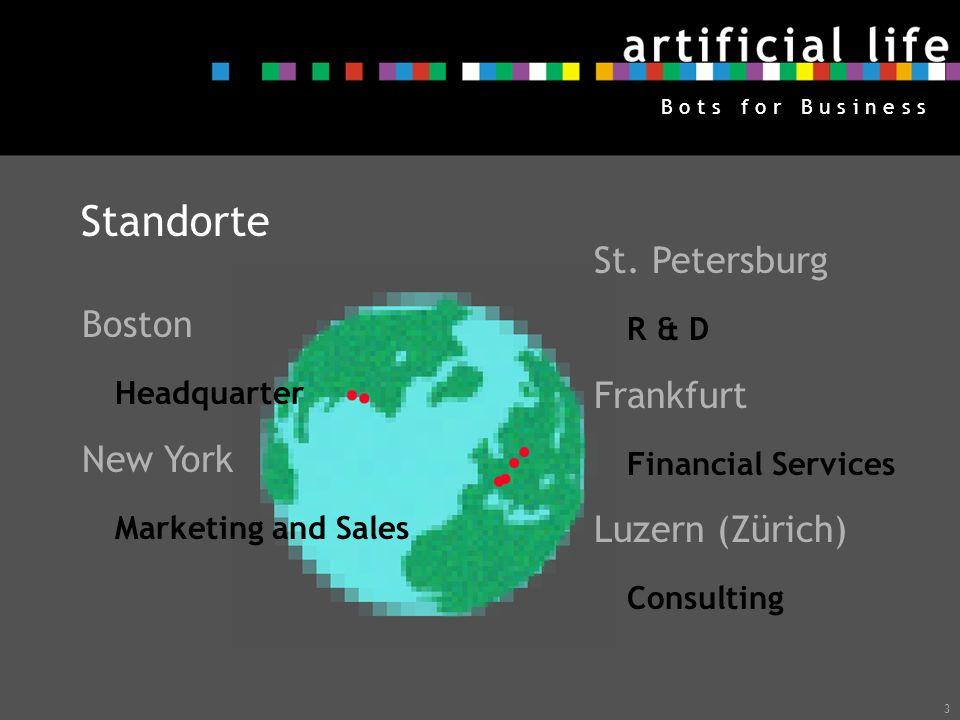 3 B o t s f o r B u s i n e s s Standorte Boston Headquarter New York Marketing and Sales St. Petersburg R & D Frankfurt Financial Services Luzern (Zü