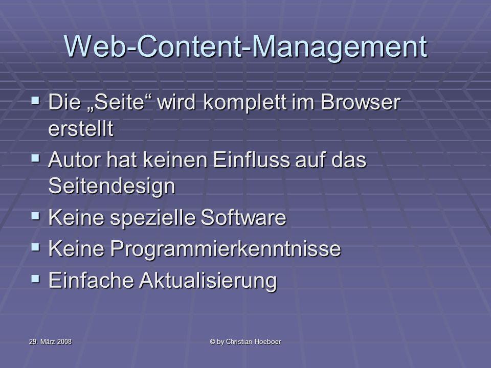 29. März 2008© by Christian Hoeboer Web-Content-Management Die Seite wird komplett im Browser erstellt Die Seite wird komplett im Browser erstellt Aut