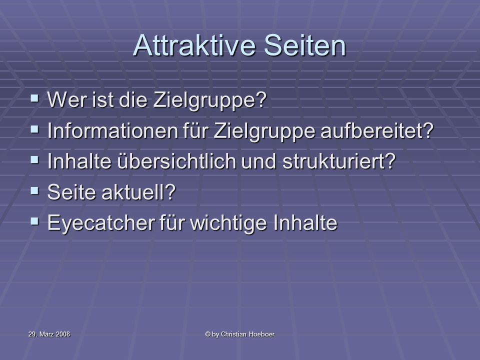 29.März 2008© by Christian Hoeboer Zielgruppe Alter der Besucher.