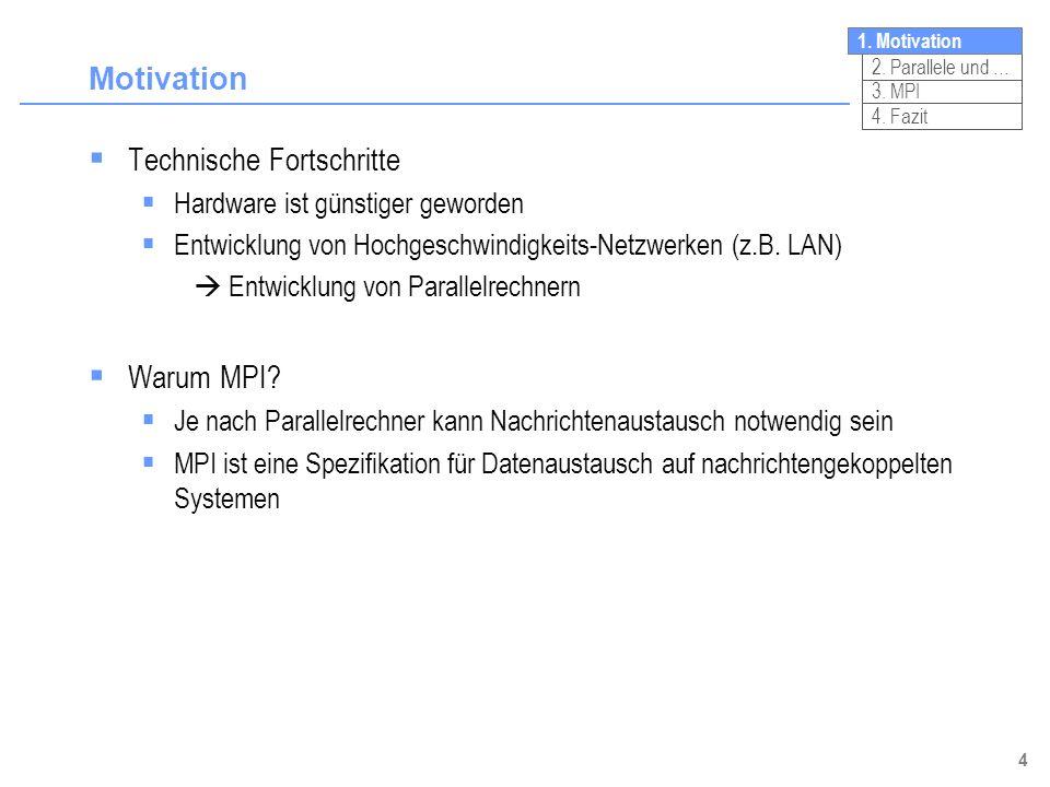5 Gliederungsübersicht A.Motivation C. MPI 1. Klassifizierung von Parallelrechnern 2.