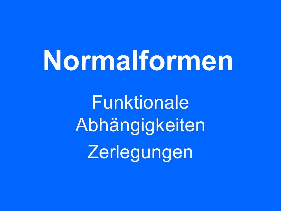 55 Normalformen (3NF) Beispiel 2: mitarbeiter(emp_nr, name, ort, abt_nr, abt_name) Verletzt 3NF, wegen funktionaler Abhängigkeit zwischen abt_nr und abt_name Prof.