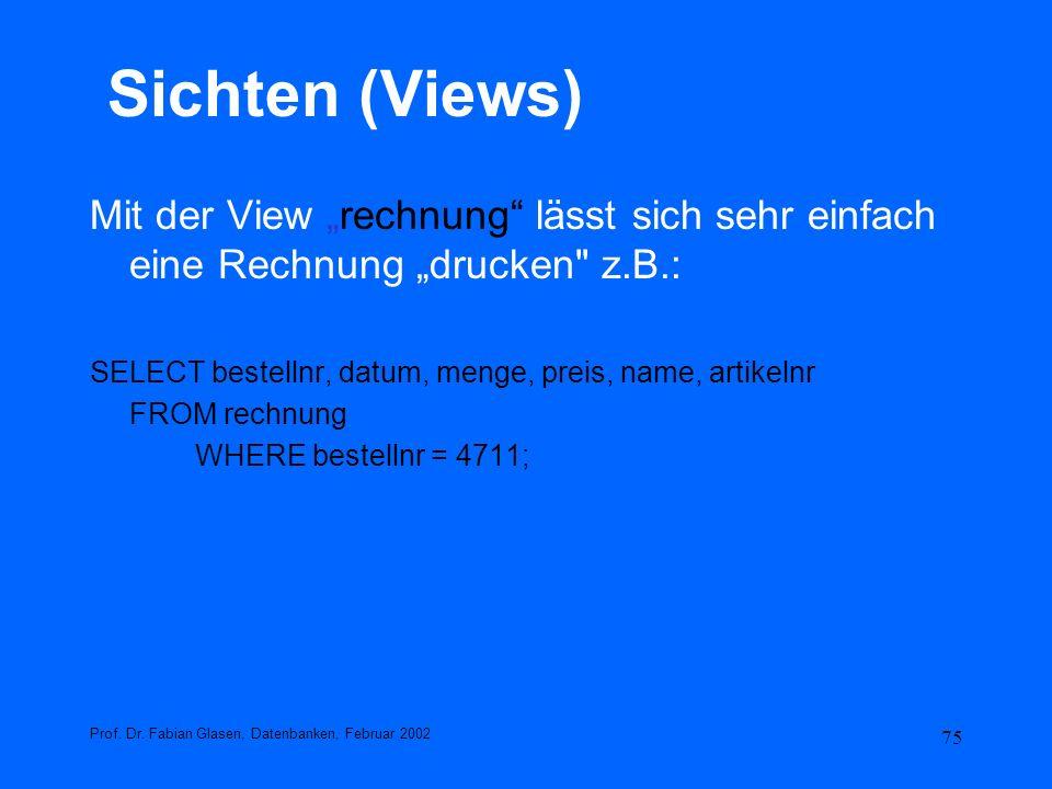 75 Sichten (Views) Mit der View rechnung lässt sich sehr einfach eine Rechnung drucken