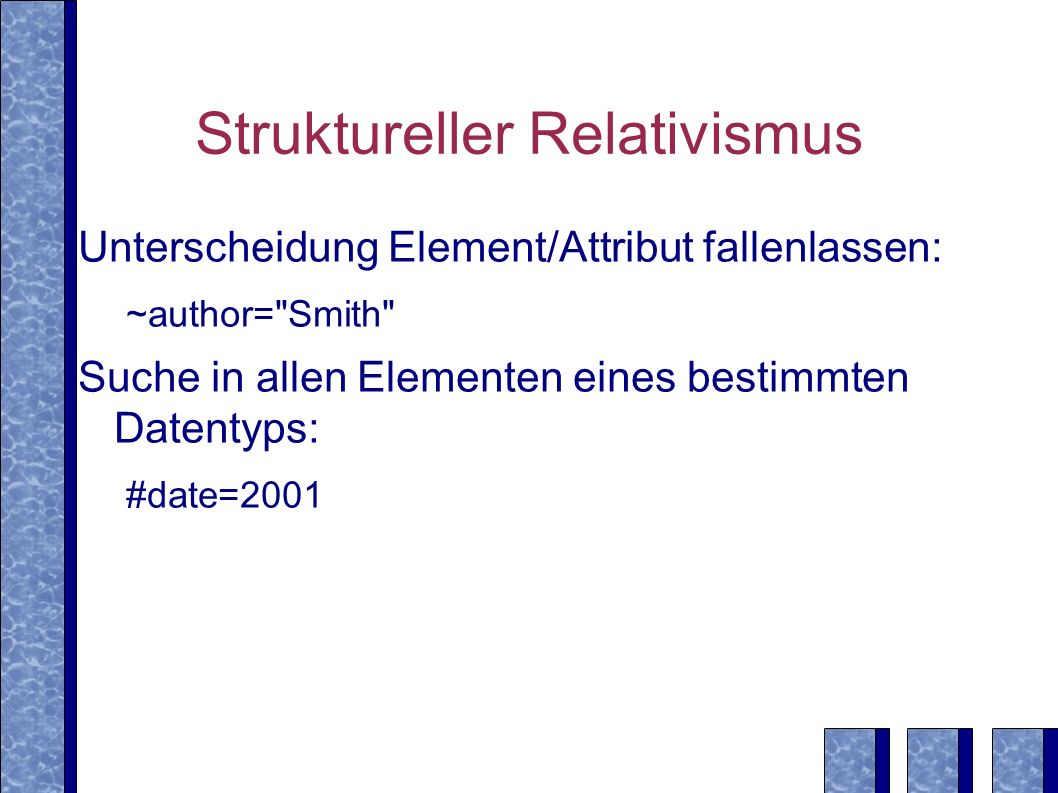Struktureller Relativismus Unterscheidung Element/Attribut fallenlassen: ~author=