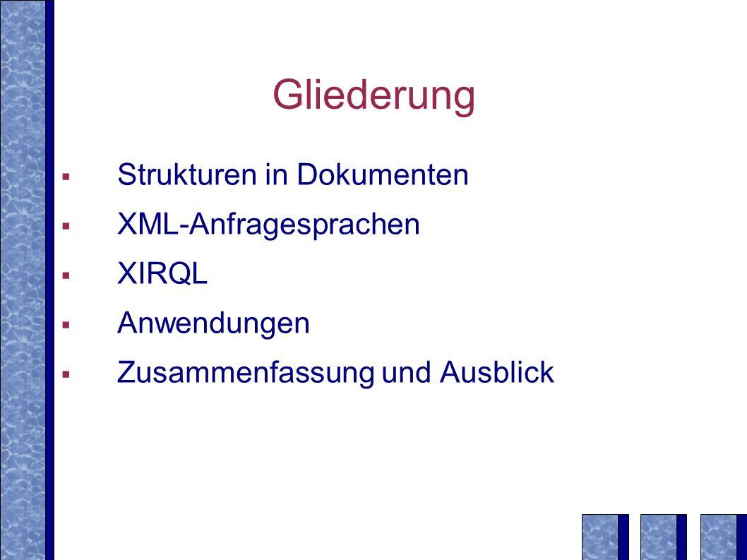 Zusammenfassung strukturierte Dokumentformate zur besseren Nutzung von Dokumenten Unterstützung der drei Arten von Strukturen in Dokumenten (logische, Layout- und inhaltliche Struktur) sowohl bei Selektion als auch bei anschließenden Transformationen XIRQL: Anfragesprache für logische und inhaltliche Struktur