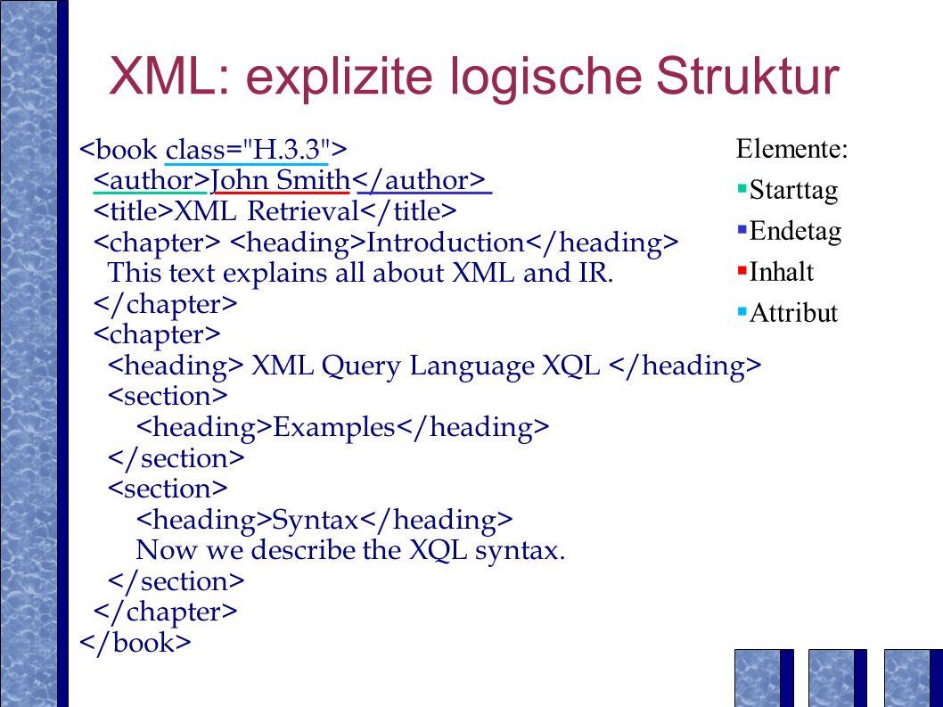 Augmentierung …mit Augmentierungsgewicht 0.5 example0.8 XQL 0.7 syntax section1section2 0.3 XQL chapter 0.30 example 0.42 syntax 0.64 Beispielanfrage: XQL 0.6 0.64 0.8