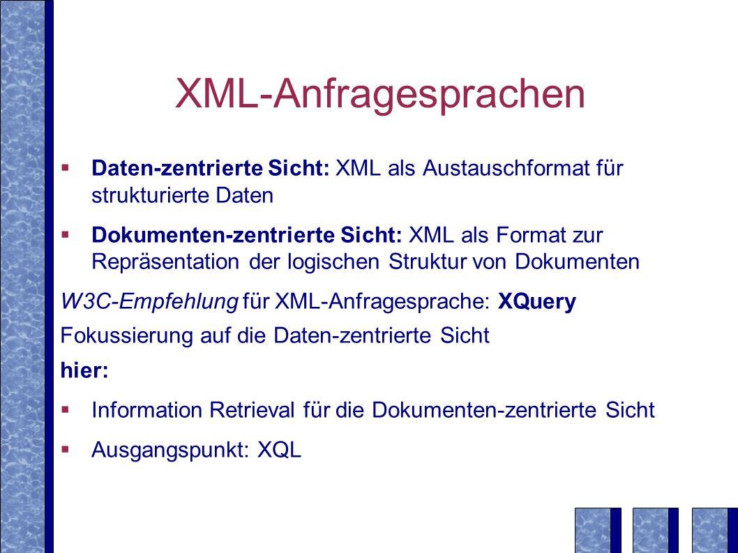 Erweiterbare Typhierarchie Erweiterbare Typhierarchie mit vagen Prädikaten für jeden Datentyp 1) text: substring-Match 2) westliche Sprache: Wortsuche, Trunkierung, Wortabstandssuche 3) deutscher Text: Grund- und Stammformsuche, Komponenten von Komposita Datentypen der XML-Elemente werden in erweiterter DTD definiert