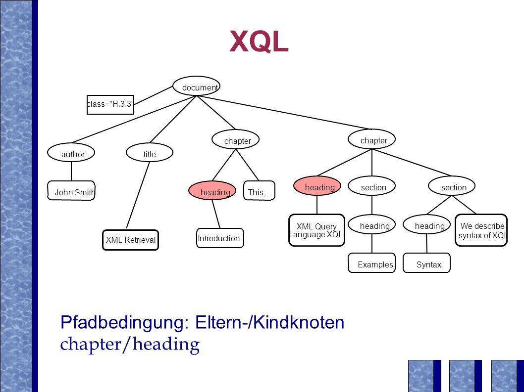 Ereignisausdrücke 1 2 3 45 document class= H.3.3 author John Smith title XML Retrieval Introduction chapter headingThis...