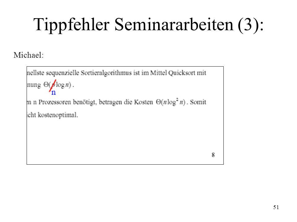 51 Tippfehler Seminararbeiten (3): Michael: