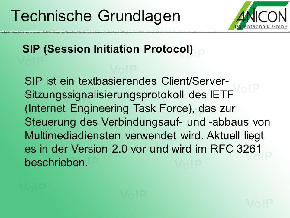 Technische Grundlagen SIP ist ein textbasierendes Client/Server- Sitzungssignalisierungsprotokoll des IETF (Internet Engineering Task Force), das zur