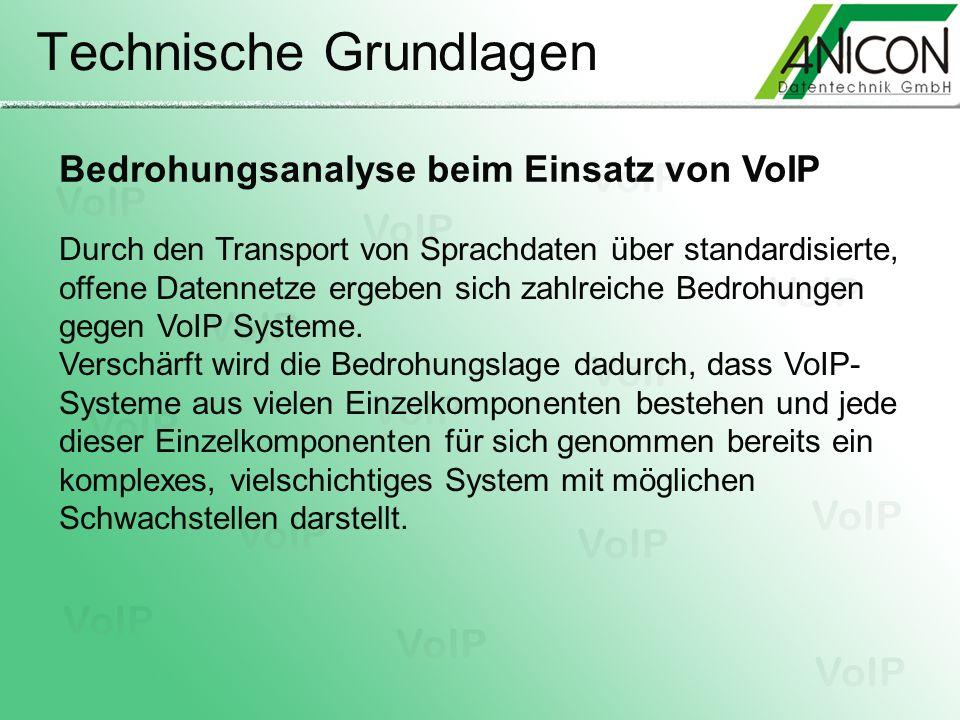 Technische Grundlagen Bedrohungsanalyse beim Einsatz von VoIP Durch den Transport von Sprachdaten über standardisierte, offene Datennetze ergeben sich