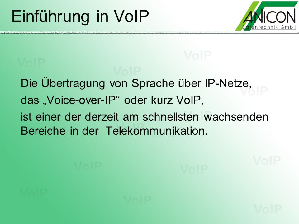 Einführung in VoIP Die Übertragung von Sprache über IP-Netze, das Voice-over-IP oder kurz VoIP, ist einer der derzeit am schnellsten wachsenden Bereic