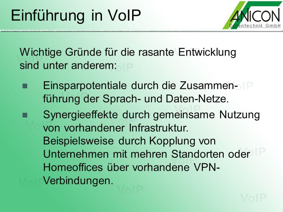Einführung in VoIP Wichtige Gründe für die rasante Entwicklung sind unter anderem: Einsparpotentiale durch die Zusammen- führung der Sprach- und Daten