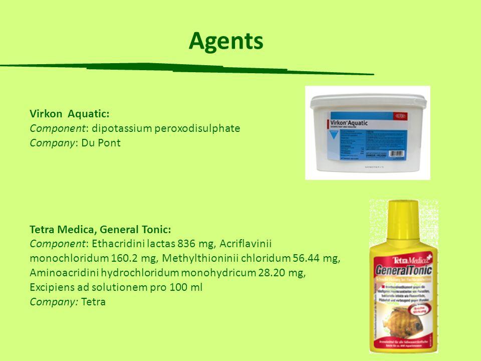 Virkon Aquatic: Component: dipotassium peroxodisulphate Company: Du Pont Tetra Medica, General Tonic: Component: Ethacridini lactas 836 mg, Acriflavin