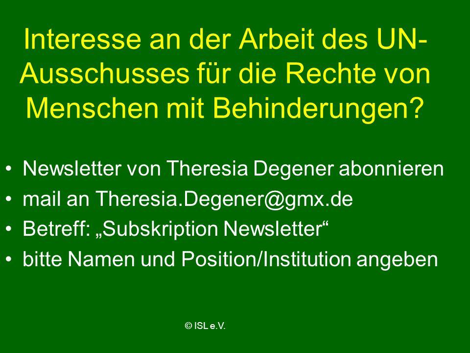 Interesse an der Arbeit des UN- Ausschusses für die Rechte von Menschen mit Behinderungen? Newsletter von Theresia Degener abonnieren mail an Theresia
