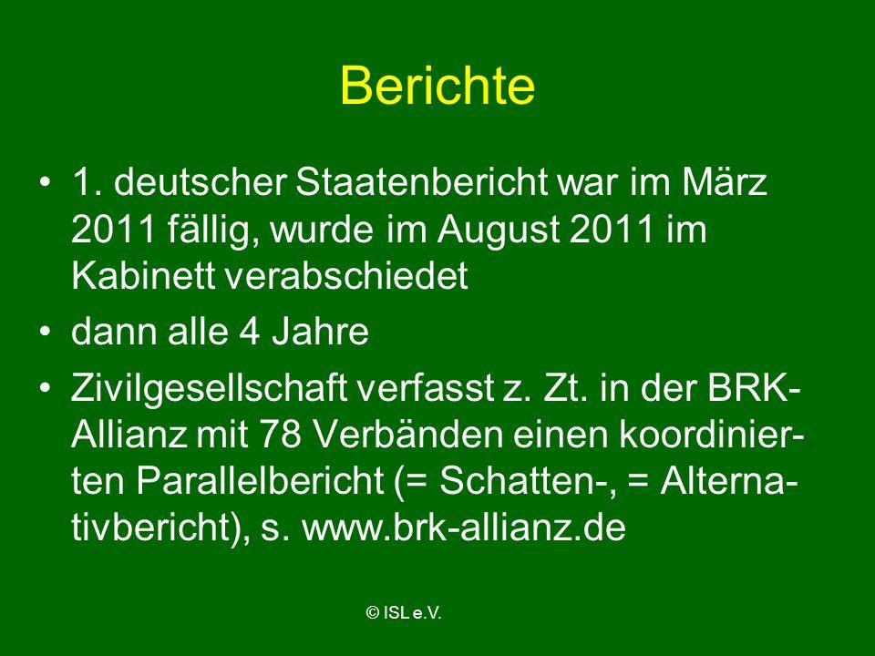 Berichte 1. deutscher Staatenbericht war im März 2011 fällig, wurde im August 2011 im Kabinett verabschiedet dann alle 4 Jahre Zivilgesellschaft verfa