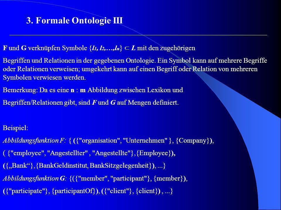 F und G verknüpfen Symbole {l 1, l 2,…,l n } L mit den zugehörigen Begriffen und Relationen in der gegebenen Ontologie. Ein Symbol kann auf mehrere Be