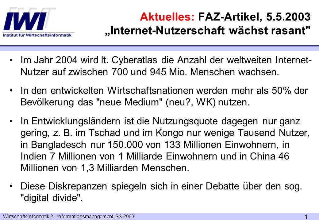 Wirtschaftsinformatik 2 - Informationsmanagement, SS 2003 2 Aktuelles aus: www.heise.de Im Juli 2001 knackte ein Hacker namens Fluffy Bunny die Homepage der Schmidt-Show und setzte das Bild eines rosa Plüschhasens auf die Seite.