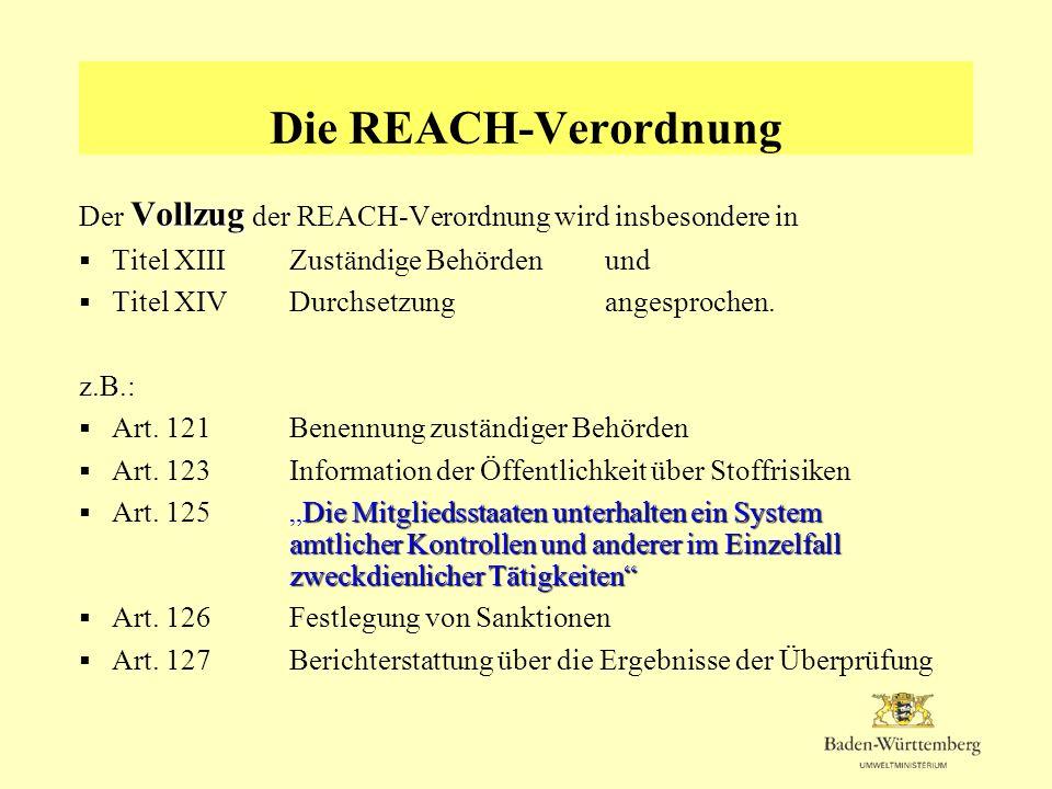 Die REACH-Verordnung Mögliche Überwachungsaufgaben der RPs und UVB (5) Information in der Lieferkette Überprüfung der Sicherheitsdatenblätter, schwerpunktmäßig nach der Registrierung (Registriernummer, Angaben zum Stoffsicherheitsbericht) beginnend ab 1.6.2008 bzw.1.12.2010 Schwerpunktaktionen möglich