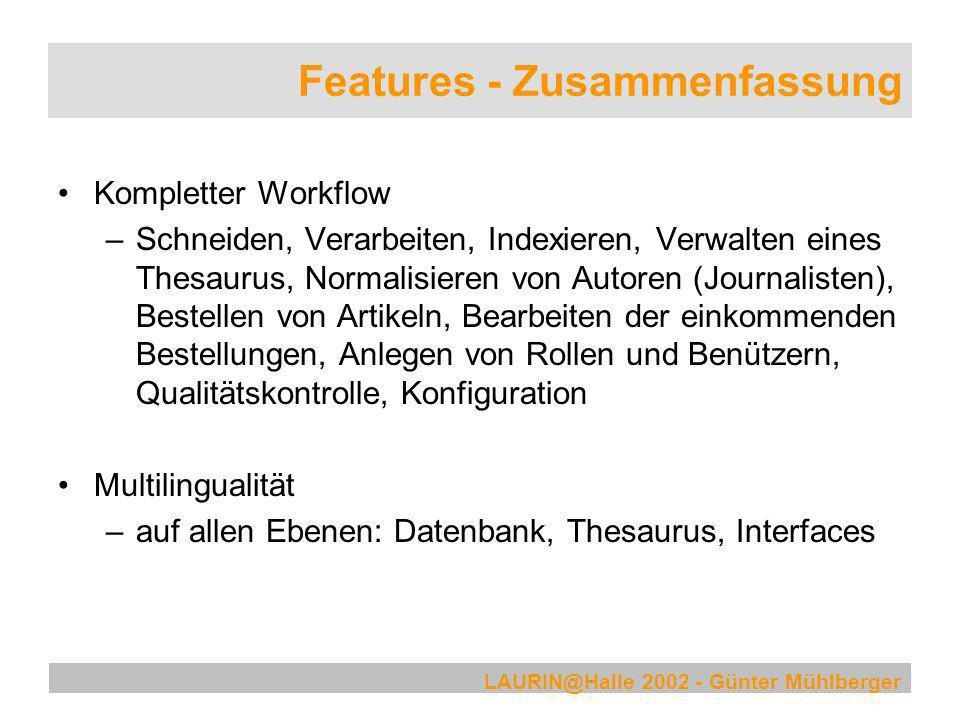 LAURIN@Halle 2002 - Günter Mühlberger Features - Zusammenfassung Kompletter Workflow –Schneiden, Verarbeiten, Indexieren, Verwalten eines Thesaurus, N