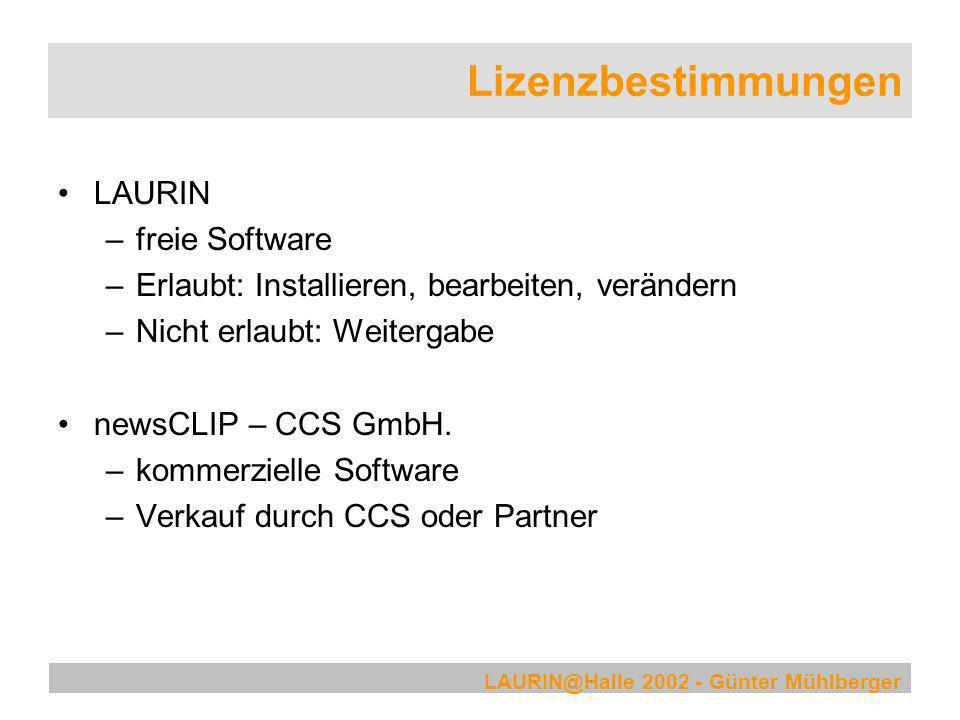 LAURIN@Halle 2002 - Günter Mühlberger Lizenzbestimmungen LAURIN –freie Software –Erlaubt: Installieren, bearbeiten, verändern –Nicht erlaubt: Weiterga