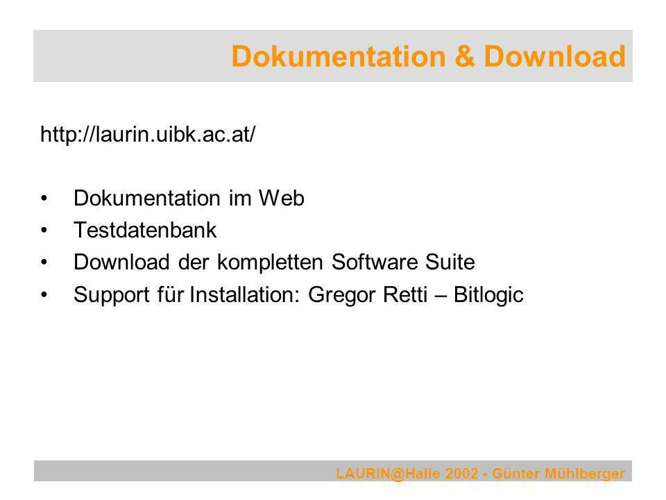LAURIN@Halle 2002 - Günter Mühlberger Dokumentation & Download http://laurin.uibk.ac.at/ Dokumentation im Web Testdatenbank Download der kompletten So