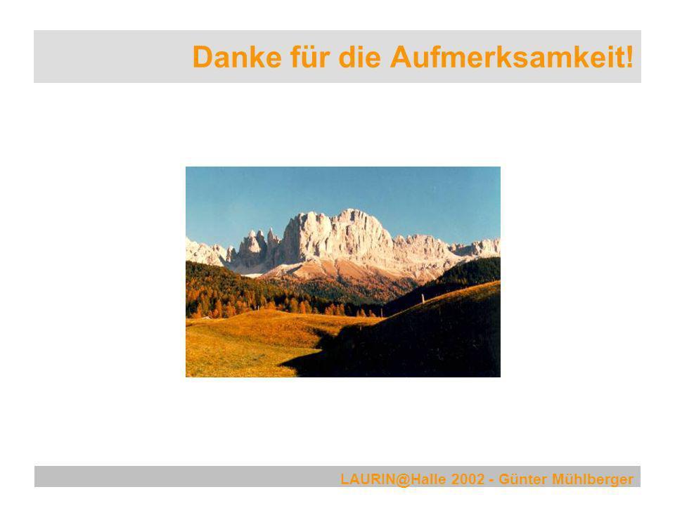 LAURIN@Halle 2002 - Günter Mühlberger Danke für die Aufmerksamkeit!