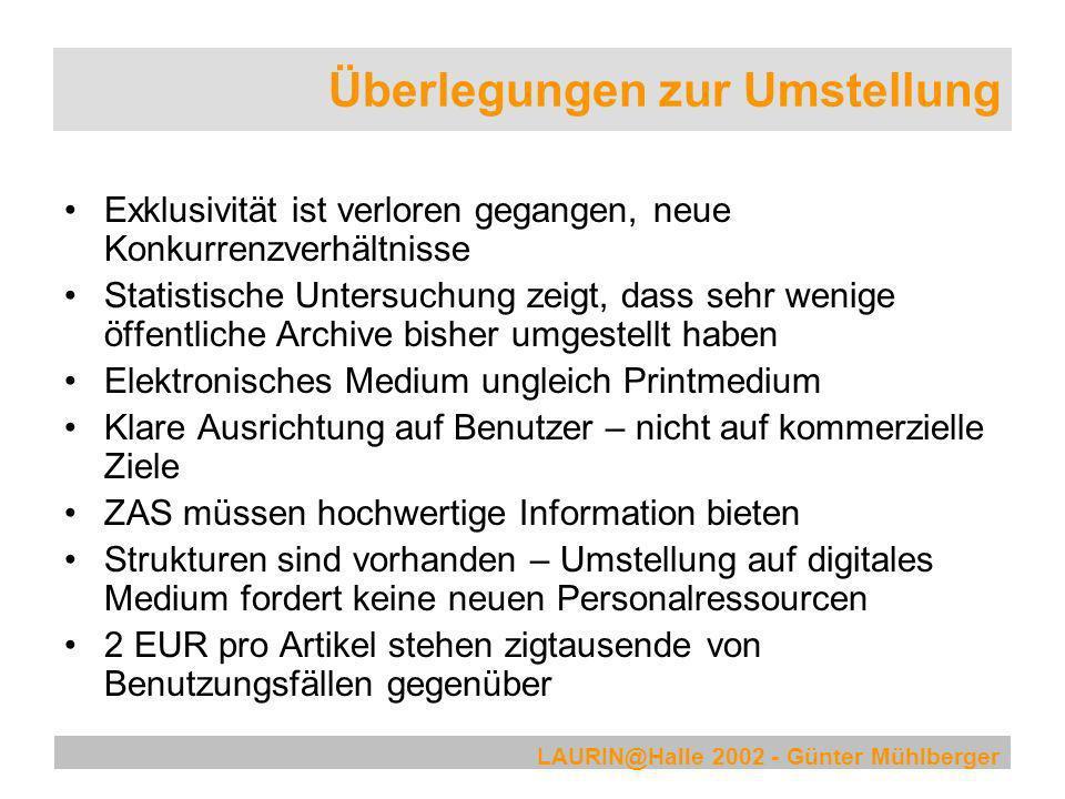 LAURIN@Halle 2002 - Günter Mühlberger Überlegungen zur Umstellung Exklusivität ist verloren gegangen, neue Konkurrenzverhältnisse Statistische Untersu