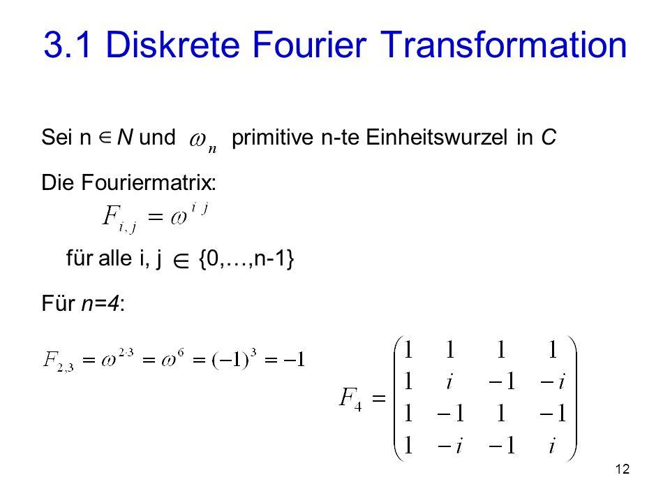 13 Die DFT eines Vektors x = (x 0,…x n-1 ): d.h.