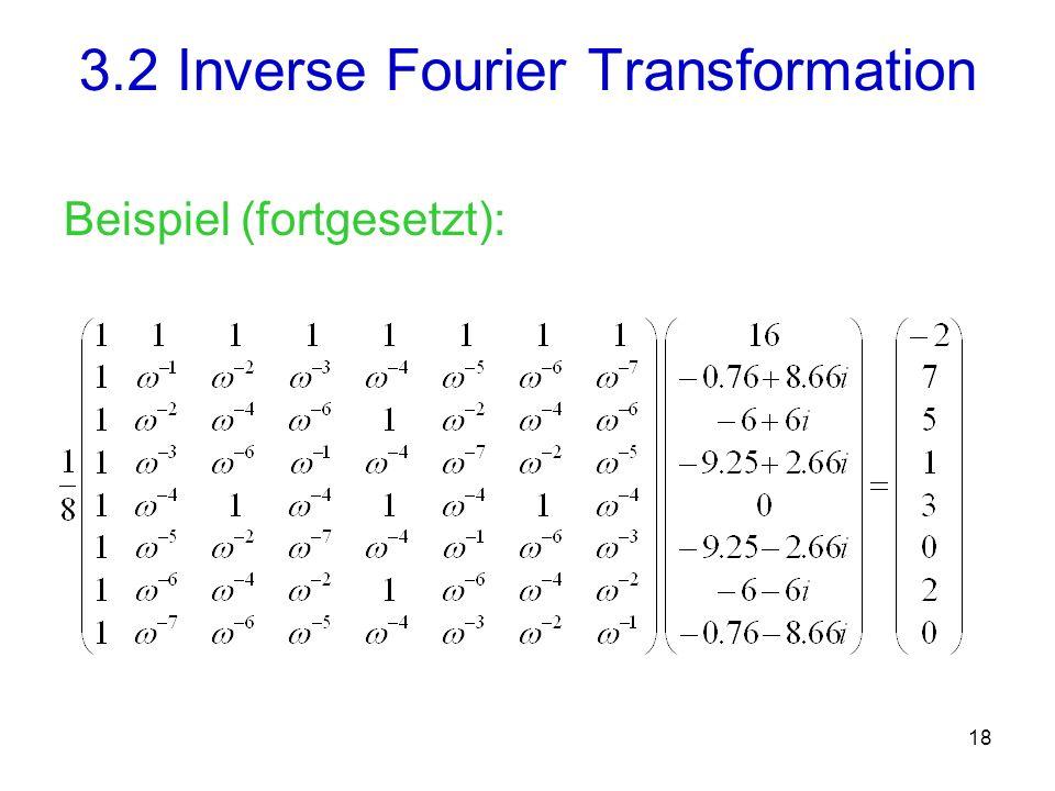 19 Dieser Vektor beinhaltet nun die Koeffizienten des Ergebnispolynoms: 3.2 Inverse Fourier Transformation
