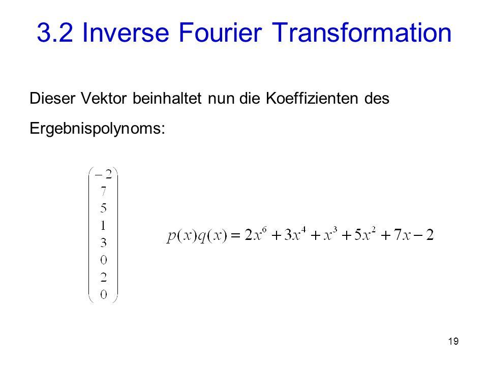 20 Koeffizienten - darstellung Stützstellen - darstellung Transformation direkte Multiplikation Multiplikation Komplexität Transformation