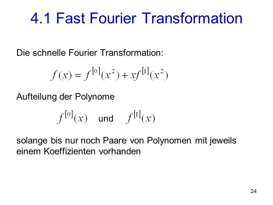 25 4.1 Fast Fourier Transformation Rekursive Aufteilung des Inputvektors