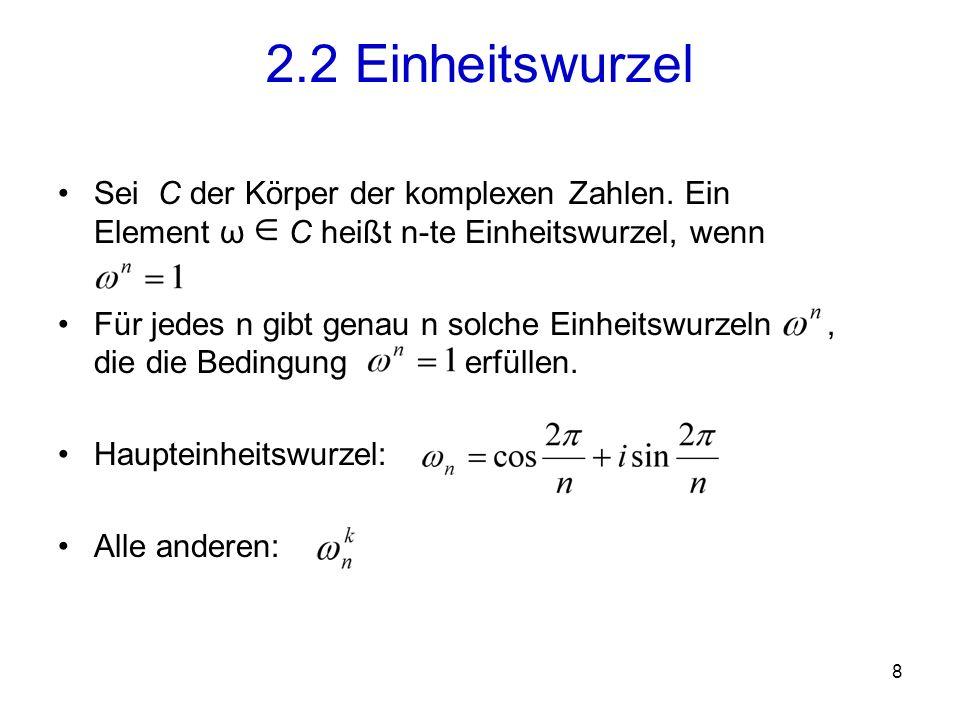 9 Imaginäre Achse Reelle Achse Einheitskreis: 2.2 Einheitswurzel i 1