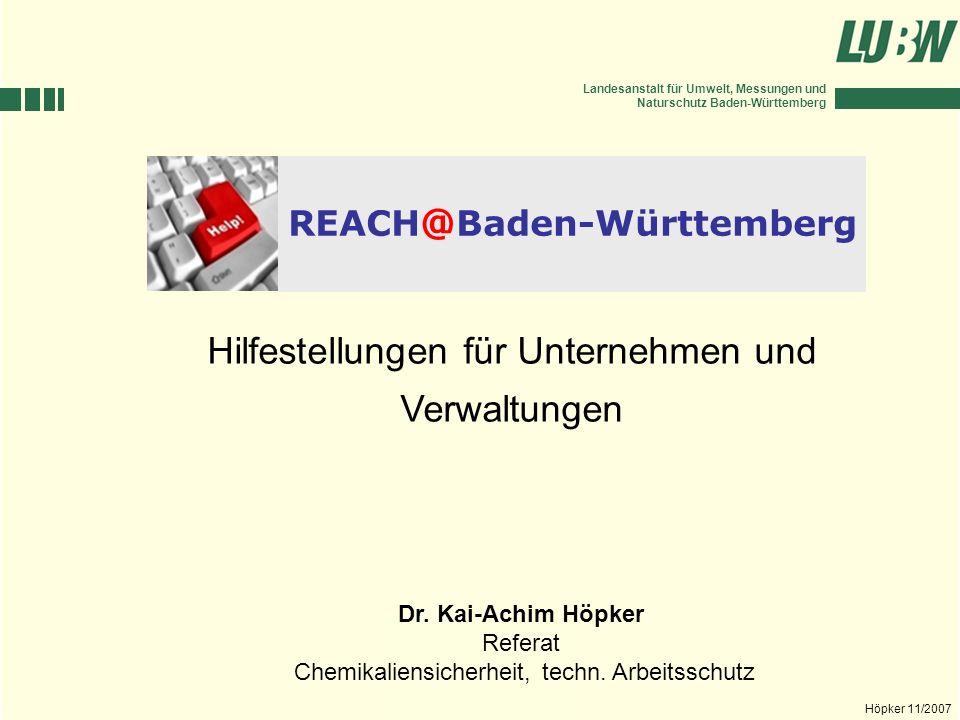 Landesanstalt für Umwelt, Messungen und Naturschutz Baden-Württemberg Höpker 11/2007 Gliederung Welche Hilfestellungen werden benötigt.