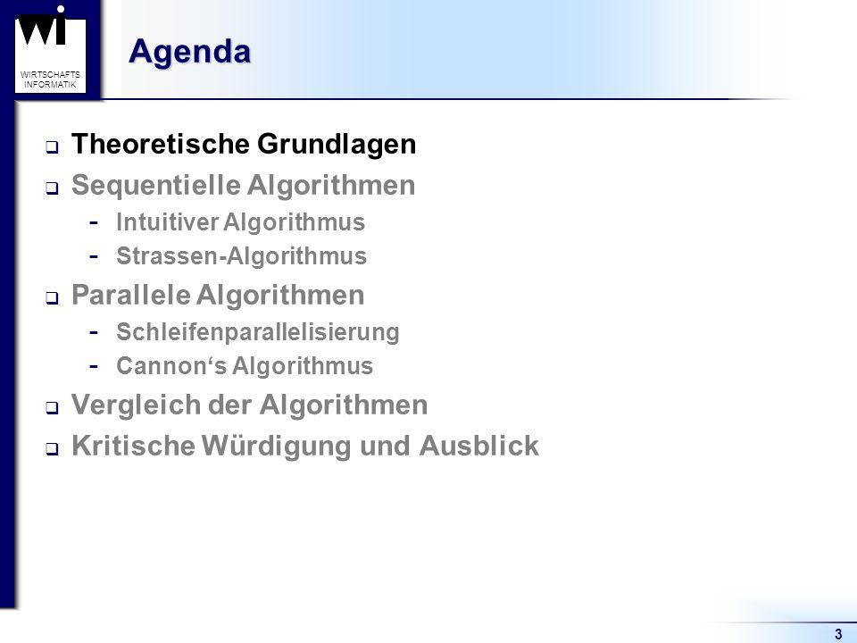 WIRTSCHAFTS INFORMATIK Theoretische Grundlagen Matrix mit n Zeilen und m Spalten -> Ordnung (n,m) Kennzeichnung Großbuchstabe (z.B.