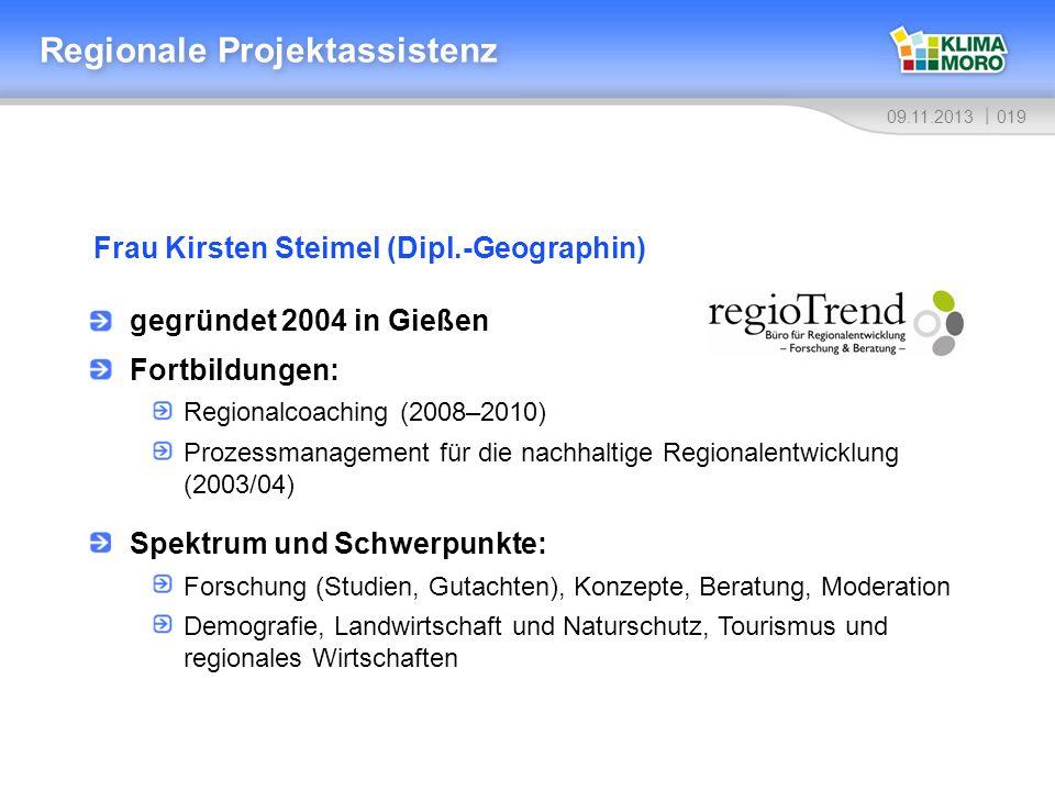 01909.11.2013 Regionale Projektassistenz Frau Kirsten Steimel (Dipl.-Geographin) gegründet 2004 in Gießen Fortbildungen: Regionalcoaching (2008–2010)