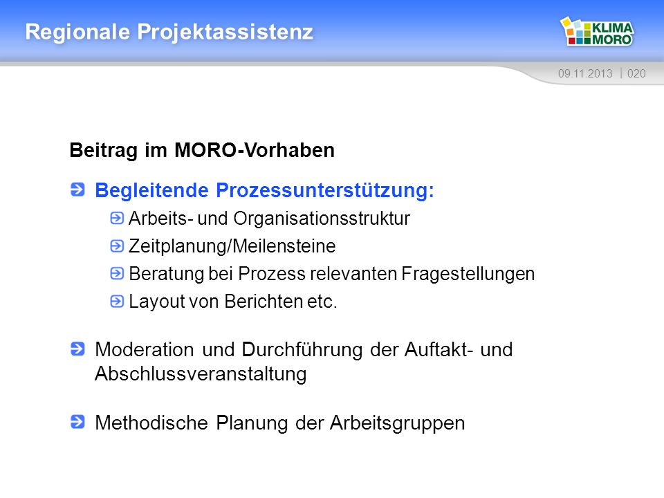 02009.11.2013 Regionale Projektassistenz Beitrag im MORO-Vorhaben Begleitende Prozessunterstützung: Arbeits- und Organisationsstruktur Zeitplanung/Mei
