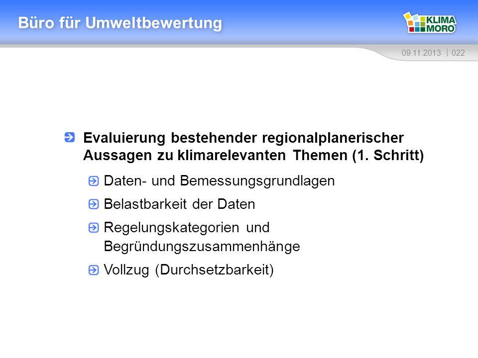 02209.11.2013 Büro für Umweltbewertung Evaluierung bestehender regionalplanerischer Aussagen zu klimarelevanten Themen (1. Schritt) Daten- und Bemessu