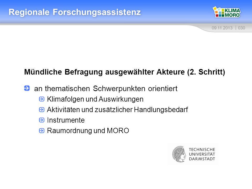 03009.11.2013 Regionale Forschungsassistenz Mündliche Befragung ausgewählter Akteure (2. Schritt) an thematischen Schwerpunkten orientiert Klimafolgen